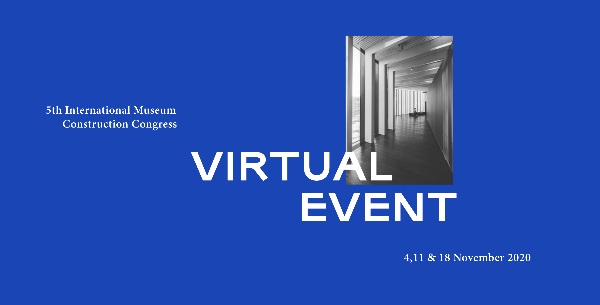 Weekly Report: 26 October 2020: Virtual International Museum Construction Congress